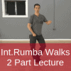 Rumba walks 2 part lecture
