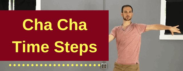 Cha Cha Time Steps